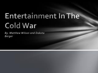 Entertainment In The Cold War