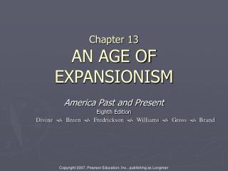 Chapter 13 AN AGE OF EXPANSIONISM