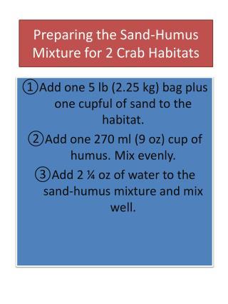 Preparing the Sand-Humus Mixture for 2 Crab Habitats
