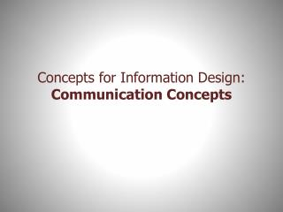 Concepts for Information Design: Communication Concepts