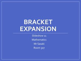 Bracket Expansion