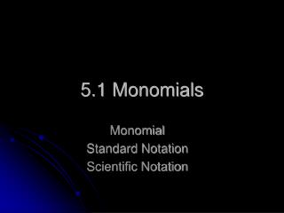5.1 Monomials