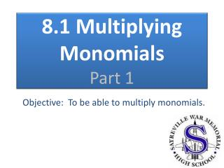 8.1 Multiplying Monomials Part 1