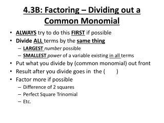 4.3B: Factoring – Dividing out a Common  M onomial