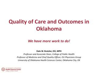 Quality of Care and Outcomes in Oklahoma W e have more work to do!