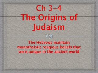 Ch 3-4 The Origins of Judaism