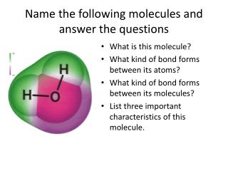 Name the following molecules and answer the questions