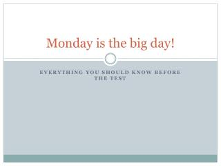 Monday is the big day!