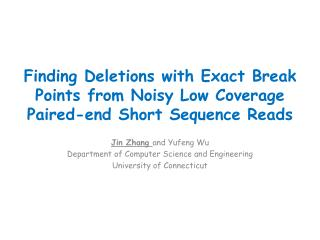 Finding Deletions with Exact Break Points from Noisy Low Coverage Paired-end Short Sequence Reads