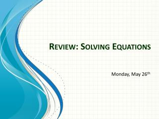 Review: Solving Equations