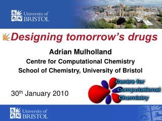 Designing tomorrow's drugs