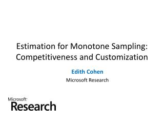 Estimation for Monotone Sampling: Competitiveness and Customization