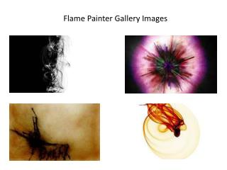 Flame Painter Gallery Images