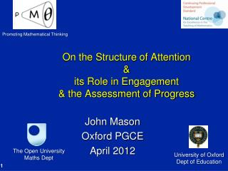 On the Structure of Attention & its Role in Engagement & the Assessment of Progress