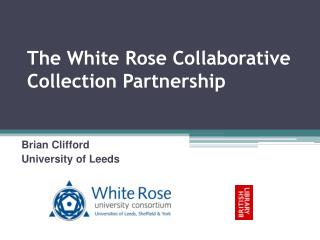 The White Rose Collaborative Collection Partnership