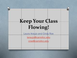 Keep Your Class Flowing !