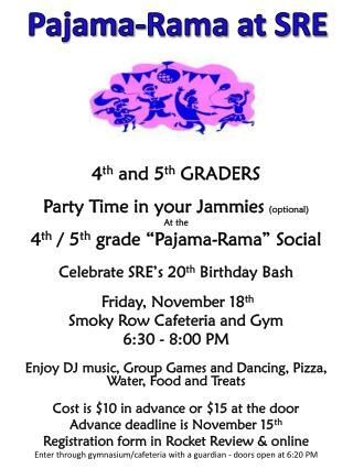 4 th and 5 th  GRADERS Party Time in your  Jammies (optional) At the