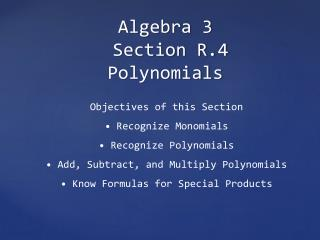 Algebra 3  Section R.4 Polynomials