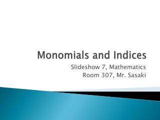 Monomials and Indices