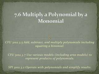 7 .6  Multiply a Polynomial by a Monomial