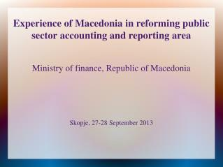 Experience of Macedonia in reforming public sector accounting and reporting area