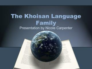 The  Khoisan  Language Family