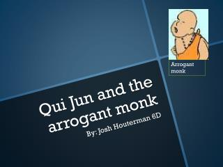 Qui Jun and the arrogant monk