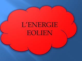 L�ENERGIE       EOLIEN