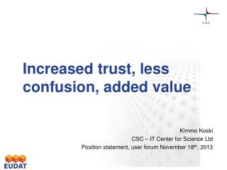 Increased trust, less confusion, added value