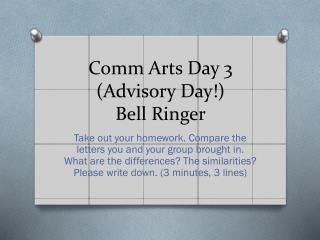 Comm  Arts Day 3 (Advisory Day!) Bell Ringer
