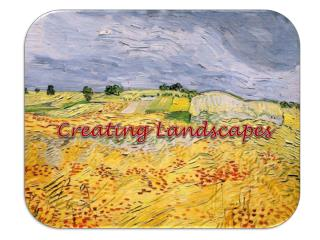 Creating Landscapes