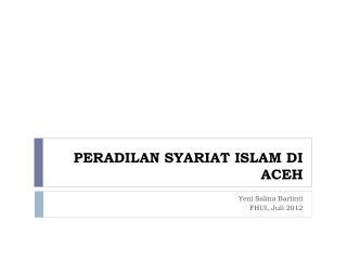 PERADILAN SYARIAT ISLAM DI ACEH