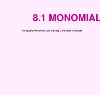 8.1 MONOMIALS