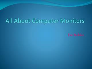 All About Computer Monitors