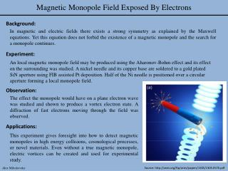Magnetic Monopole Field  E xposed  B y  E lectrons