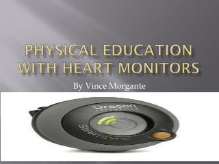 Physical Education with Heart Monitors