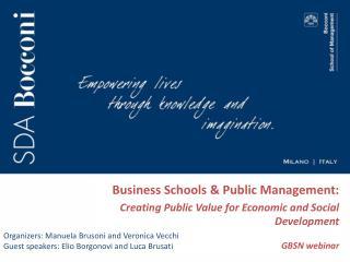 Business Schools & Public Management:  Creating Public Value for Economic and Social  Development