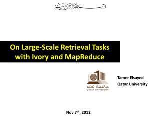 On Large-Scale Retrieval Tasks with Ivory and MapReduce