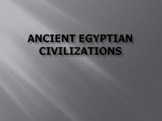 Ancient Egyptian Civilizations