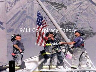 9/11 Conspiracy  T heory