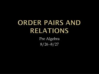 Order Pairs and Relations
