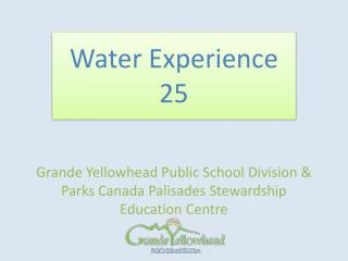 Grande Yellowhead Public School Division & Parks Canada Palisades Stewardship Education Centre