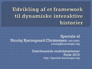 Udvikling af et  framework  til dynamiske interaktive  historier