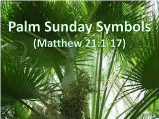 Palm  Sunday Symbols (Matthew 21:1-17)