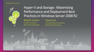 Hyper-V and Storage:  Maximizing Performance and Deployment Best Practices in Windows Server 2008 R2