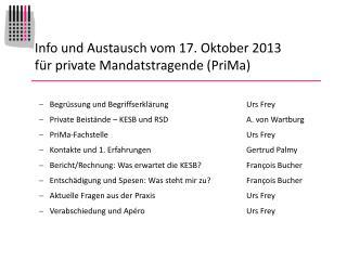 Info und Austausch vom 17. Oktober 2013  für private Mandatstragende (PriMa)