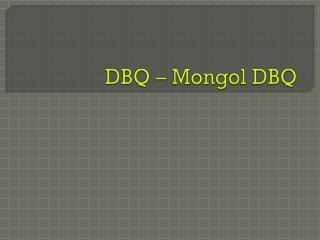 DBQ – Mongol DBQ