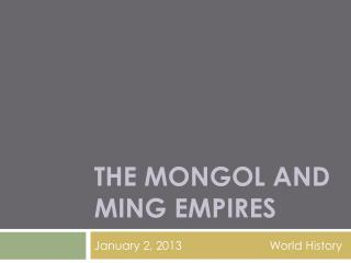 The Mongol and Ming Empires