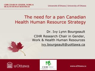 The need for a pan Canadian Health Human  Resource  Strategy