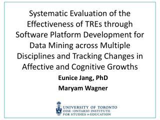 Eunice Jang, PhD Maryam Wagner